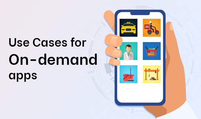 Uber for X – Use Cases for On-demand Apps1