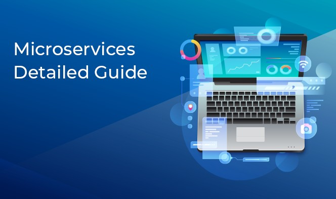 Microservices: Detailed Guide